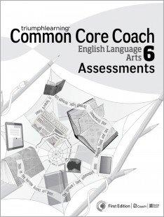 Common Core Coach English Language Arts 6 Assessments: Triumph Learning