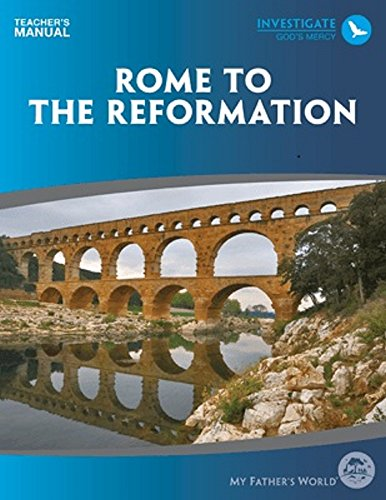9781619990135: MFW Rome to the Reformation Teachers Manual