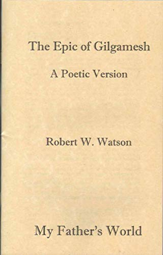 9781619990791: The Epic of Gilgamesh- A Poetic Version