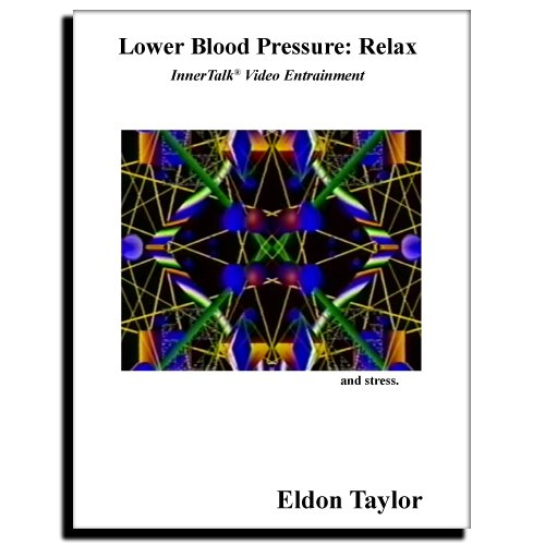 9781620000236: Lower Blood Pressure: Relax: InnerTalk Video Entrainment Program