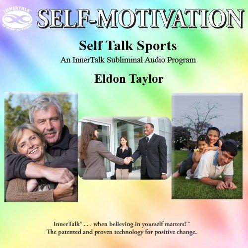 9781620001363: Self Talk Sports: An InnerTalk Subliminal Audio Program (Audible Affirmations)