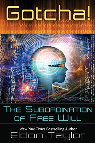 9781620002360: Gotcha!: The Subordination of Free Will