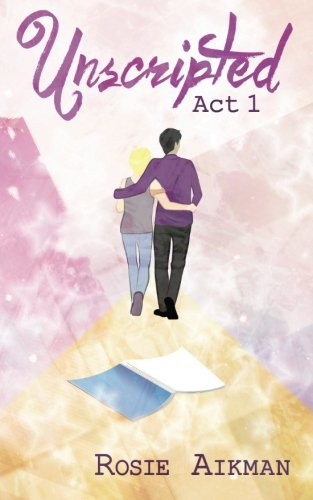 9781620045800: Unscripted: Act 1 (Volume 1)