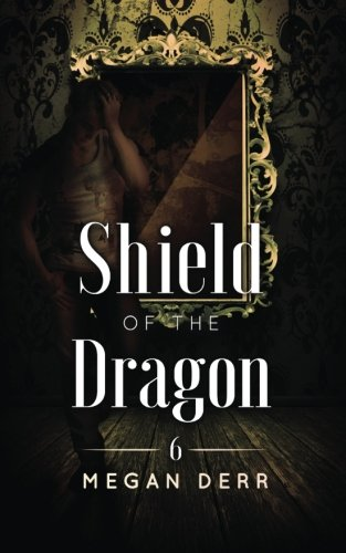 9781620048450: Shield of the Dragon (Dance with the Devil) (Volume 6)