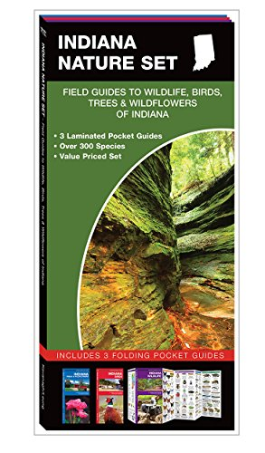 Indiana Nature Set: Field Guides to Wildlife, Birds, Trees & Wildflowers of Indiana: James ...