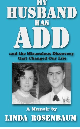 My Husband Has ADD: and the Miraculous Discovery that Changed Our Life