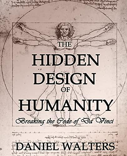 9781620061046: The Hidden Design of Humanity: Breaking the Code of Da Vinci