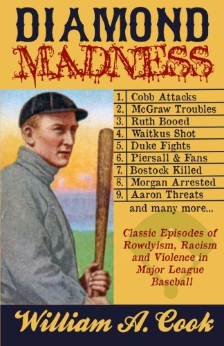 9781620062258: Diamond Madness: Classic Episodes of Rowdyism, Racism and Violence in Major League Baseball