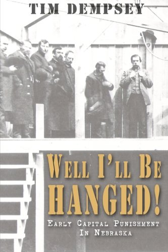 Well I ll Be Hanged: Early Capital: Tim Dempsey