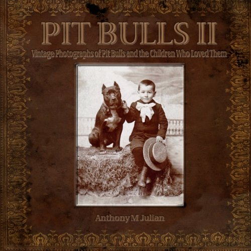 9781620064214: Pit Bulls 2: Vintage Photographs of Pit Bulls and the People Who Loved Them