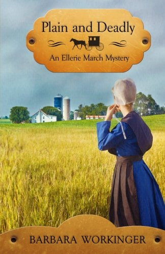 Plain and Deadly: An Ellerie March Mystery (Ellerie March Mystery Series) (Volume 1): Workinger, ...
