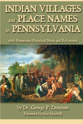 9781620065228: Indian Villages and Place Names in Pennsylvania: with Numerous Historical Notes and References