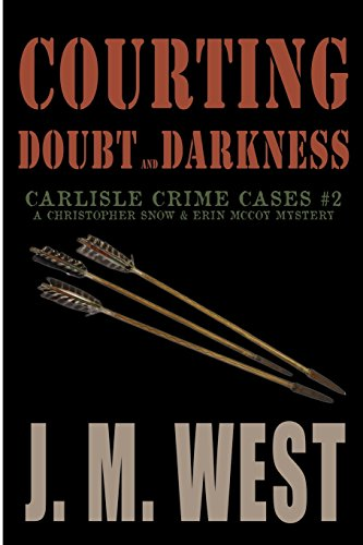 9781620065488: Courting Doubt and Darkness: A Christopher Snow & Erin McCoy Mystery (Carlisle Crime Cases) (Volume 2)
