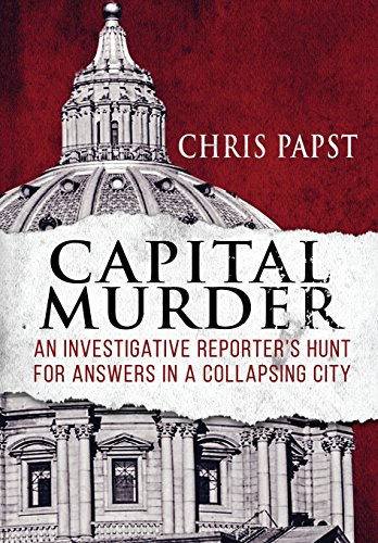 9781620065914: Capital Murder: An investigative reporter's hunt for answers in a collapsing city