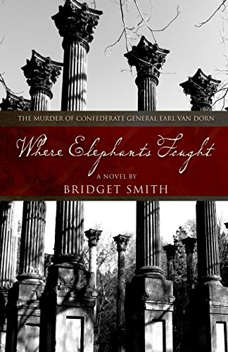 9781620065983: Where Elephants Fought: A Story of Murder and Intrigue During the Civil War