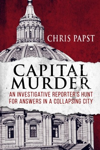 9781620066058: Capital Murder: An investigative reporter's hunt for answers in a collapsing city