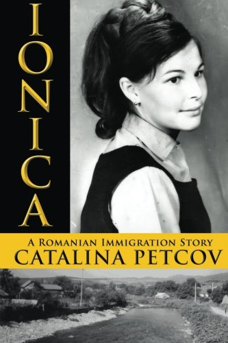 9781620066249: Ionica: A Romanian Immigration Story