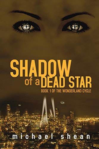 9781620070024: Shadow of a Dead Star: Book One of the Wonderland Cycle