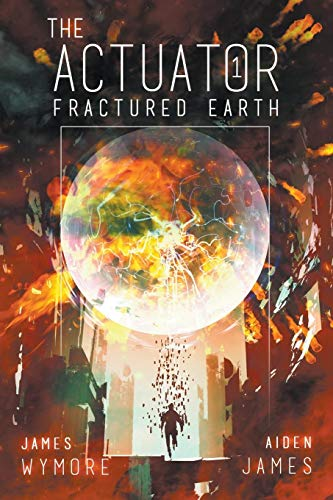 9781620073193: The Actuator: Fractured Earth