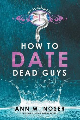 How to Date Dead Guys: Noser, Ann
