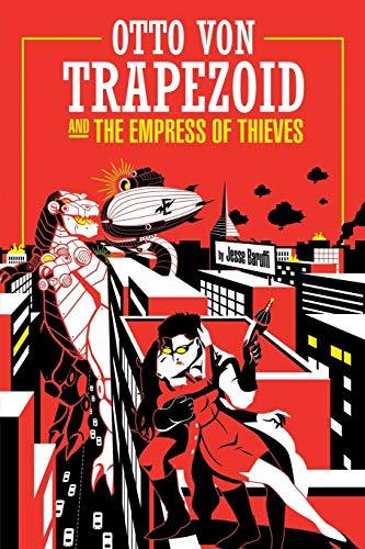 9781620078570: Otto Von Trapezoid and the Empress of Thieves
