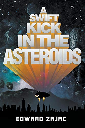 9781620079676: A Swift Kick in the Asteroids