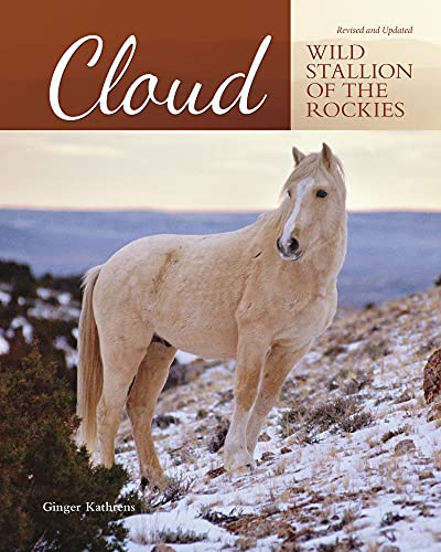 9781620082423: Cloud: Wild Stallion of the Rockies, Revised and Updated