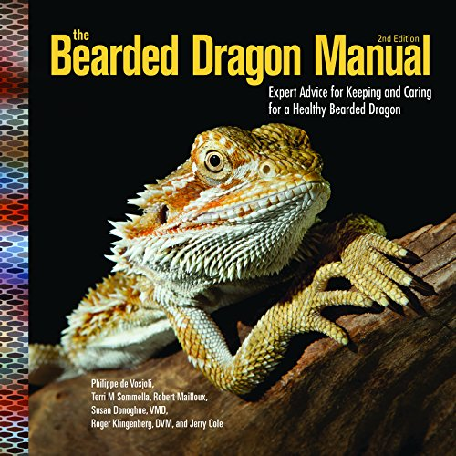 The Bearded Dragon Manual: Expert Advice for: De Vosjoil, Philippe;