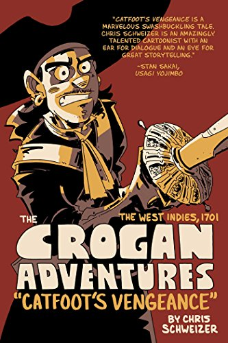 The Crogan Adventures: Catfoot's Vengeance: Schweizer, Chris