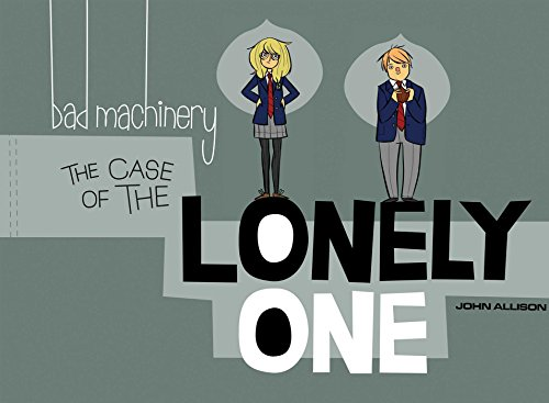 9781620102121: Bad Machinery Volume 4: The Case of the Lonely One