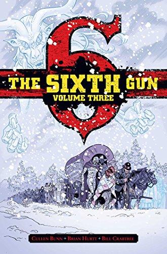 The Sixth Gun Deluxe Edition Volume 3 Hardcover: Cullen Bunn