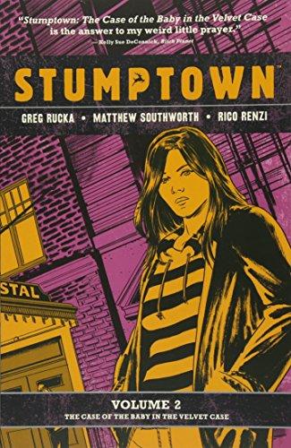 Stumptown Vol. 2: The Case of the Baby in the Velvet Case (2): Rucka, Greg