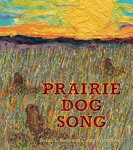 Prarie Dog Song: The Key to Saving North America's Grasslands: Cindy Trumbore; Cindy Trumbore;...