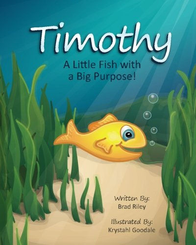 9781620151488: Timothy: A Little Fish with a Big Purpose!