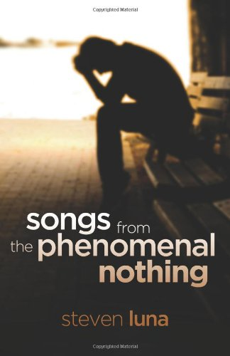 Songs from the Phenomenal Nothing: Luna, Steven