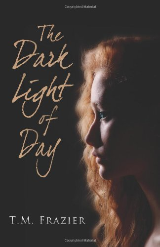 9781620151730: The Dark Light of Day