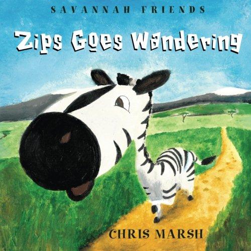 9781620151860: Zips Goes Wandering: Volume 1 (Savannah Friends)