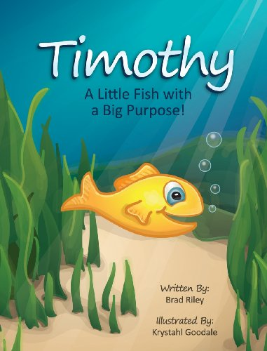 9781620153413: Timothy: A Little Fish with a Big Purpose!