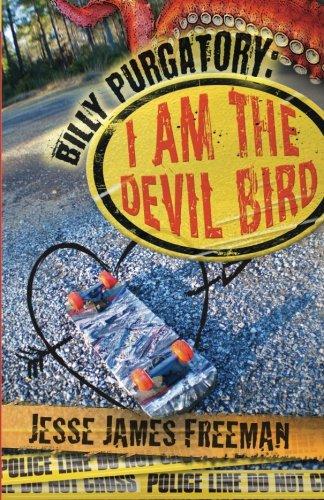 9781620154274: Billy Purgatory: I am the Devil Bird (The Billy Purgatory Series) (Volume 1)
