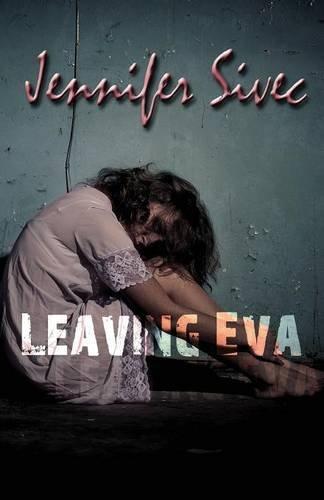 9781620158326: Leaving Eva (The Eva Series) (Volume 1)