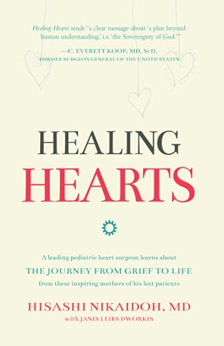 9781620201282: Healing Hearts: A leading pediatric heart surgeon learns about the journey from grief to life from these inspiring mothers of his lost patients