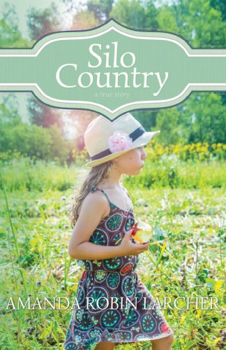Silo Country (The Wind Blows Wherever It: Amanda Robin Larcher