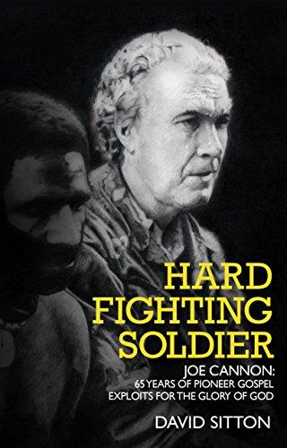 Hard Fighting Soldier: Joe Cannon: 65 Years