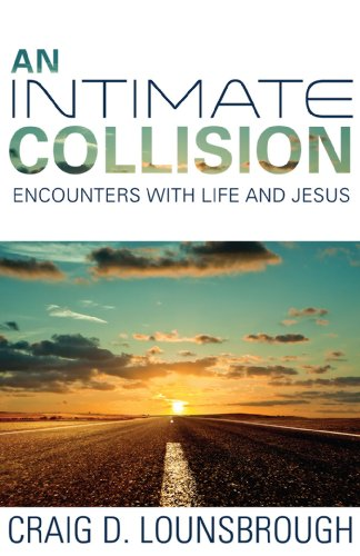 9781620202135: An Intimate Collision: Encounters With Life and Jesus