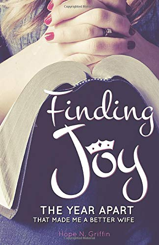 9781620205372: Finding Joy: The Year Apart That Made Me a Better Wife
