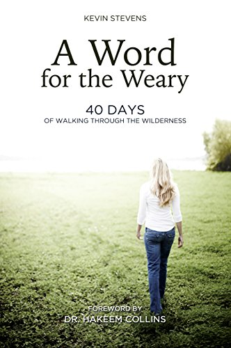 9781620205518: A Word for the Weary: 40 Days of Walking Through the Wilderness