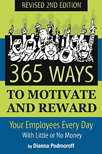 9781620230695: 365 Ways to Motivate and Reward Your Employees Every Day: With Little or No Money