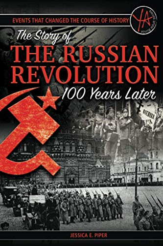 Events that Changed the Course of History: The Story of the Russian Revolution 100 Years Later: ...