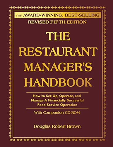 9781620232637: The Restaurant Manager's Handbook: How to Set Up, Operate, and Manage a Financially Successful Food Service Operation