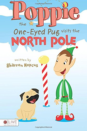 9781620240991: Poppie the One-Eyed Pug Visits the North Pole